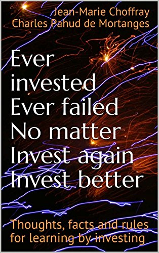 Investing financial markets. Ever invested. Ever failed. No matter. Invest again. Invest better